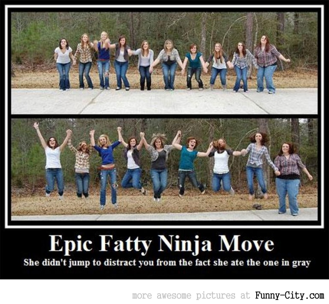 Epic Fatty Ninja Move [1554]