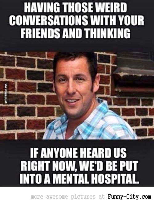 Adam Sandler on talking with friends [9755]