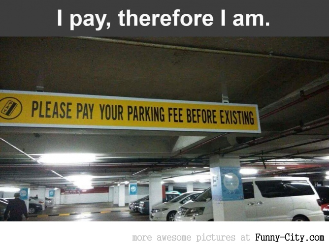 I pay, therefore I am